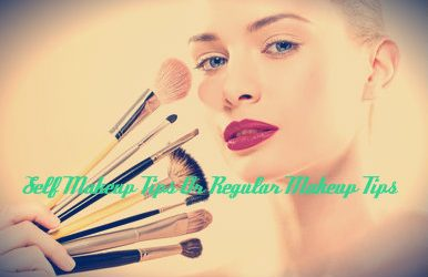 Self Makeup Tips Or Regular Makeup Tips