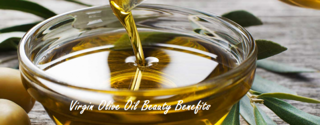 Virgin Olive Oil Beauty Benefits